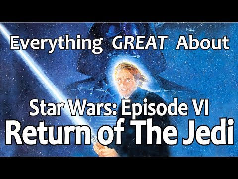 Everything GREAT About Star Wars: Episode VI  Return of The Jedi!