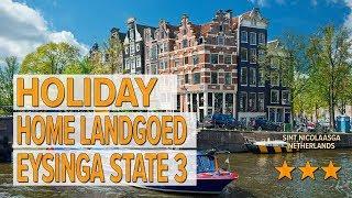 Holiday home Landgoed Eysinga State 3 hotel review   Hotels in Sint Nicolaasga   Netherlands Hotels