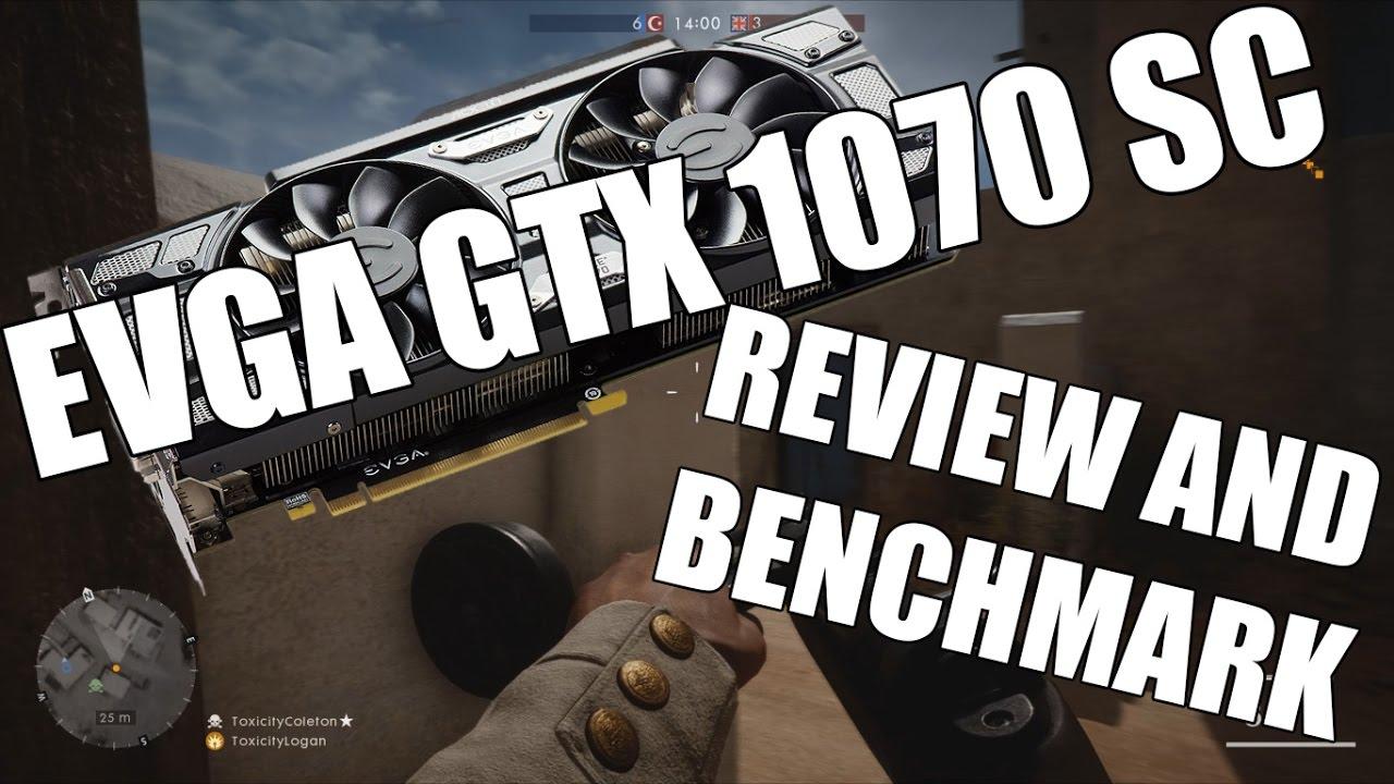 EVGA GTX 1070 SC BLACK EDITION - REVIEW AND BENCHMARK