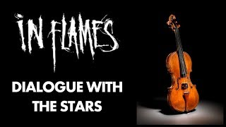 In Flames - Dialogue with the Stars - Violin cover