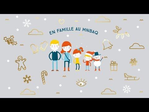 Vivez les Fêtes en famille au MNBAQ
