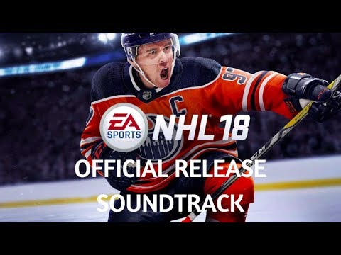 NHL 18 OFFICIAL SOUNDTRACK WITH SONG CLIPS!