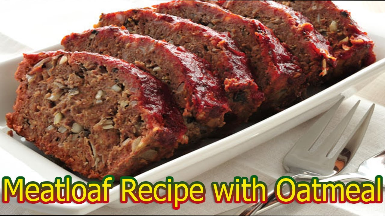 Meatloaf Recipe With Oatmeal Youtube