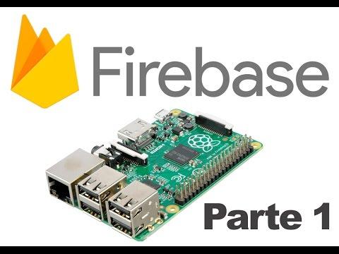Raspberry Pi + Google Firebase Parte 1
