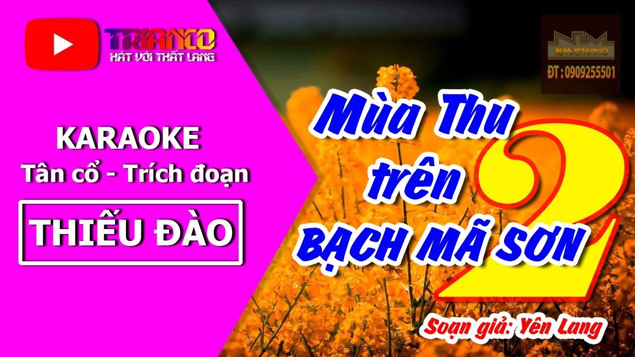 Karaoke Trích đoạn MÙA THU TRÊN BẠCH MÃ SƠN - Thiếu đào - Hát với Hong Michael