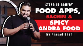 Food Apps, Sachin & Very Spicy Andhra Food | Indian Stand up Comedy By Prasad Bhat
