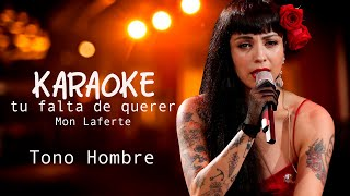 Tu Falta de Querer Karaoke Tono Hombre Mon Laferte