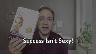 Success Isn't Sexy!