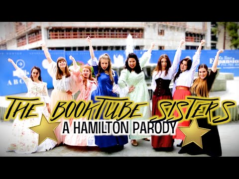 THE BOOKTUBE SISTERS | A Hamilton Parody
