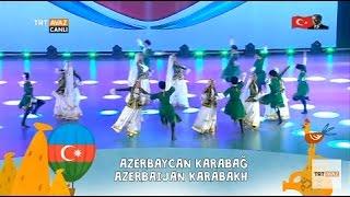 Azerbaycan Karabağ - TRT 39.  Uluslararası 23 Nisan Çocuk Şenliği - TRT Avaz