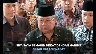 SBY: Saya Semakin Dekat dengan Habibie sejak Ibu Ani Wafat