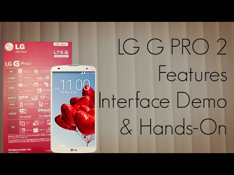 LG G PRO 2 Features / Interface Demo & Hands-On / 4K Camera OIS 2 - PhoneRadar