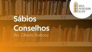 Sábios Conselhos - Rev. Gilberto Barbosa