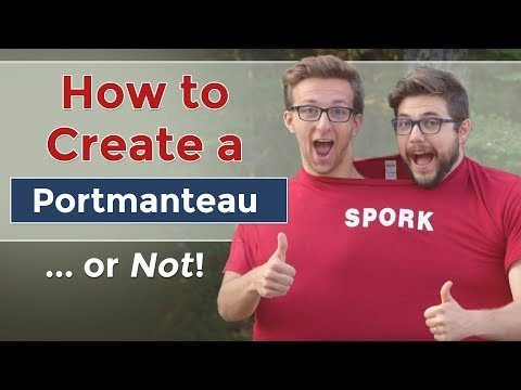 How to Create a Portmanteau...or Not!