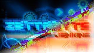 Zettabyte by Jenkins GD (me) 100% (Demon) (Read Desc.) | Geometry Dash