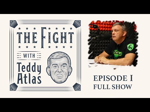 THE FIGHT with Teddy Atlas | Episode 1