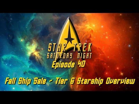 Star Trek Saturday Night - Episode 40 - Fall Ship Sale - Tier 6 Starships Overview