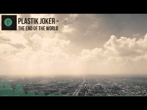 Plastik Joker - The End Of The World