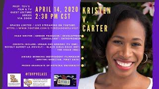 Prof. TDV's Film & TV Guest Lecture Series: Kristen V. Carter