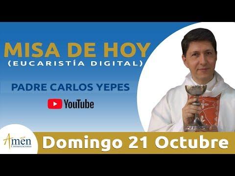 Misa de Hoy (Eucaristía Digital) Domingo 21 Octubre 2018 - Padre Carlos Yepes