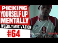 Picking Yourself Up Mentally: Weekly Motivation #64 | Dre Baldwin