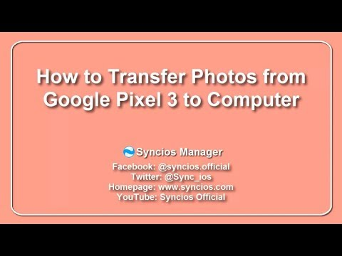 How to Transfer Photos from Google Pixel 3 to Computer