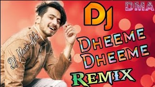 Dheeme Dheeme Dj Remix💘 Tik Tok viral dancing mix Song | DJ.
