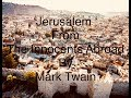 An Excerpt from The Innocents Abroad (1869) by Mark Twain-Chapter 13: Jerusalem