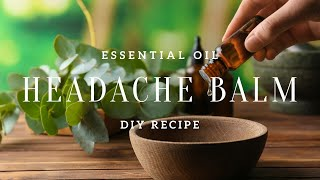 DIY Headache Relief Balm using Essential Oils | Aromatherapy | Essential Oils |KalkSTAR Naturals