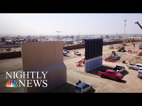Border Wall Prototypes Are Being Built On Mexican Border | NBC Nightly News