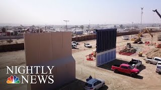 Border Wall Prototypes Are Being Built On Mexican Border   NBC Nightly News