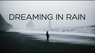 Dreaming in Rain | Beautiful Chill Mix