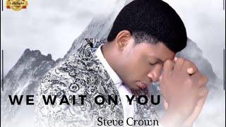 STEVE CROWN WE WAIT ON YOU VIDEO