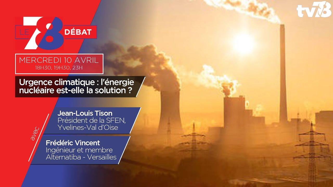 7/8 Le débat. Urgence climatique : l'énergie nucléaire est-elle la solution ?