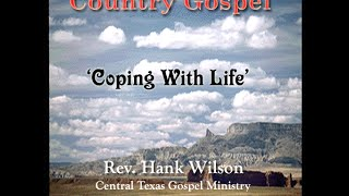 "Straight Talk Country Gospel with Rev. Hank Wilson  ""Coping with life"""