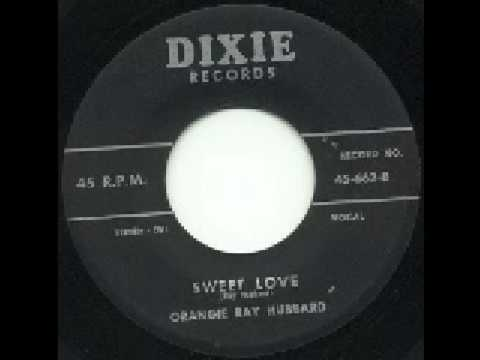 Orangie Ray Hubbard - Sweet Love