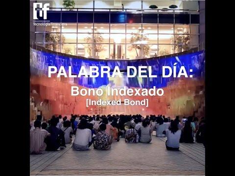 Palabra del Día: Bono indexado -  Indexed bond
