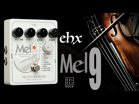 Electro-Harmonix Mel9 - Demo & Playthrough