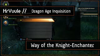"""Dragon Age: Inquisition - """"Way of the Knight-Enchanter"""" Quest Guide"""