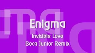 Enigma - Invisible Love Boca Junior Remix