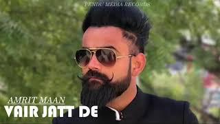 Vair Jatt De FULL SONG   Amrit Maan   Dj Flow   Latest Punjabi Song 2018 HD