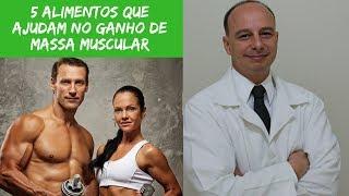 5 Alimentos que Aumentam a Massa Muscular ‖ Dr. Moacir Rosa