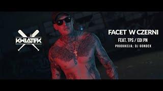 Kwiatek feat. TPS, Edi PN - Facet w czerni prod. DJ Gondek