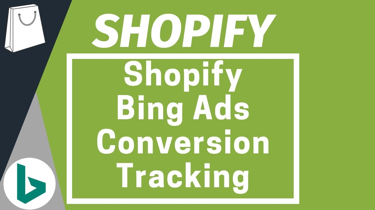 Shopify Bing Ads Conversion Tracking to Track Transactions for Bing Ads Campaigns