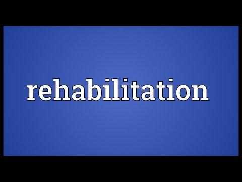 Rehabilitation Meaning