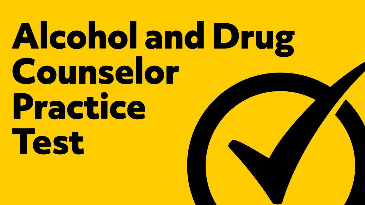 Alcohol And Drug Counselor Practice Exam Youtube