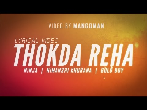 THOKDA REHA || NINJA || OFFICIAL LYRICAL VIDEO || MangoMan 2015