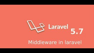 Laravel 5.7 tutorial #8 what is middleware and how to use it.