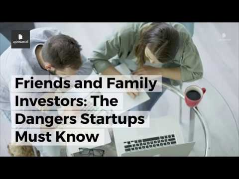 Friends and Family Investors: The Dangers Startups Must Know