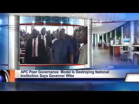 APC poor governance model  is destroying national institutions says Governor Wike